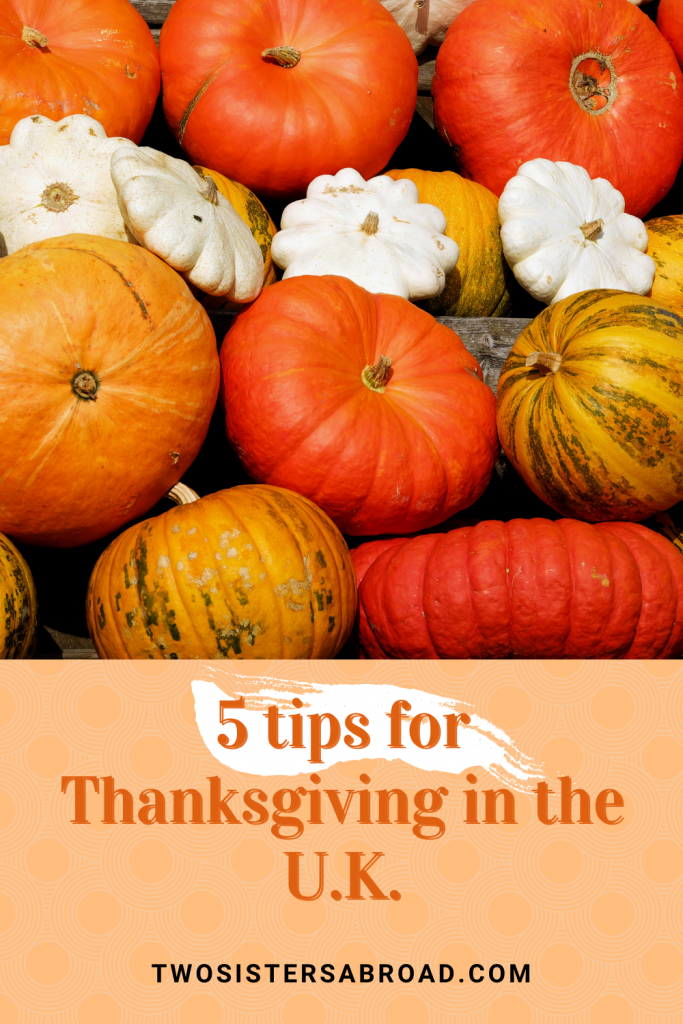 5 Tips for Spending Thanksgiving in the U.K. - Two Sisters Abroad
