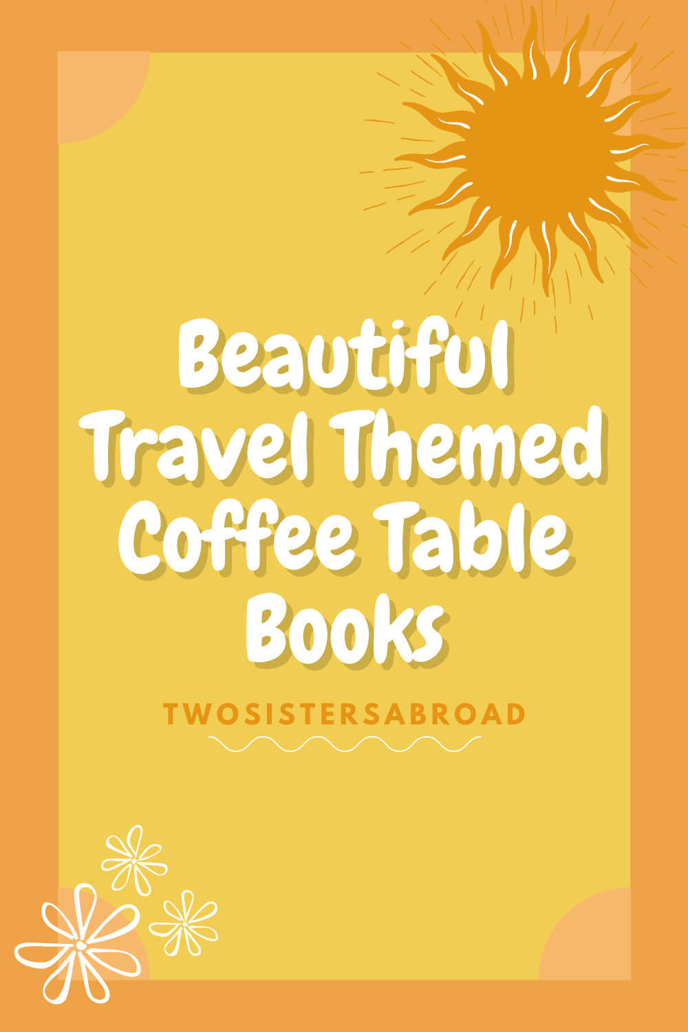 Beautiful Travel Themed Coffee Table Books Two Sisters Abroad